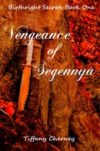 Vengeance of Segennya (Birthright Secrets) - Tiffany Cherney