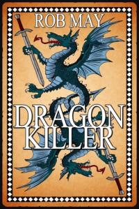 Dragon Killer (Dragon Killer Series, #1) - Rob  May