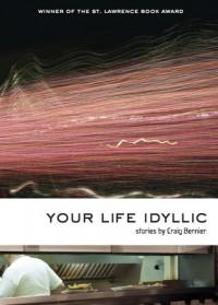 Your Life Idyllic - Craig Bernier