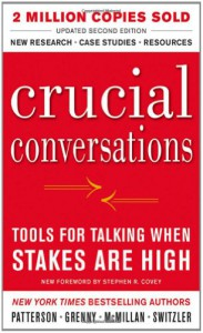 Crucial Conversations: Tools for Talking When Stakes Are High - Al Switzler, Ron McMillan, Joseph Grenny, Kerry Patterson