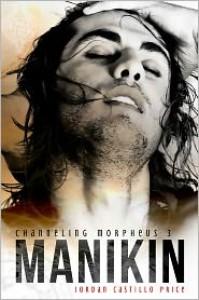 Manikin (Channeling Morpheus, #3) - Jordan Castillo Price