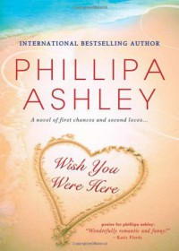 Wish You Were Here - Phillipa Ashley