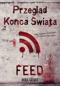 Przegląd Końca Świata: Feed - Mira Grant, Agnieszka Brodzik