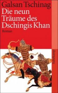 Die Neun Träume Des Dschingis Khan: Roman - Galsan Tschinag