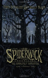 The Spiderwick Chronicles: The Completely Fantastical Edition (The Spiderwick Chronicles, #1-5) - Holly Black, Tony DiTerlizzi