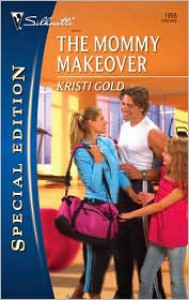 The Mommy Makeover - Kristi Gold