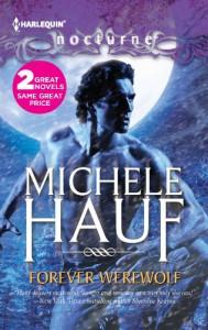 Forever Werewolf: Forever WerewolfMoon Kissed - Michele Hauf