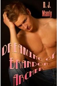 Dreaming of Brandon Archer - D.J. Manly