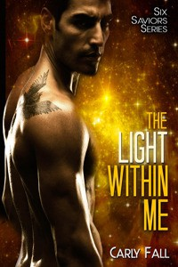 The Light Within Me (Six Saviors, #1) - Carly Fall