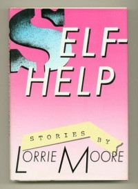 Self-Help: Stories - Lorrie Moore