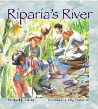 Riparia's River - Michael J. Caduto,  Olga Pastuchiv (Illustrator)
