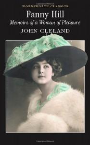 Fanny Hill, or Memoirs of a Woman of Pleasure - John Cleland