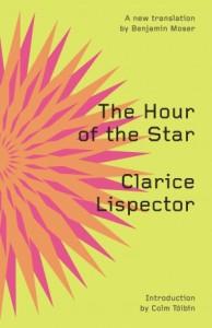 The Hour of the Star - Clarice Lispector, Benjamin Moser, Colm Tóibín