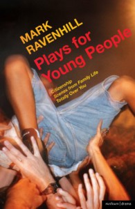 Plays for Young People: Citizenship / Scenes from Family Life / Totally Over You - Mark Ravenhill