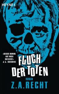 Fluch der Toten: Roman - Z. A. Recht
