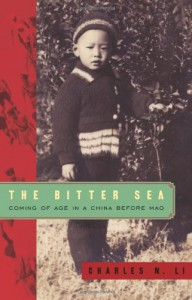 The Bitter Sea: Coming of Age in a China Before Mao - Charles N. Li