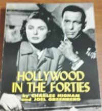 Hollywood in the Forties - Charles Higham, Joel Greenberg