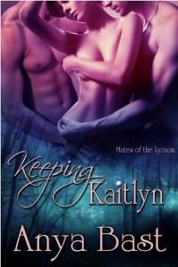 Keeping Kaitlyn - Anya Bast