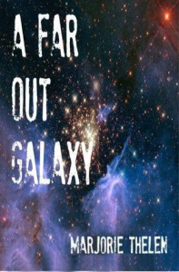 A Far Out Galaxy: Deovolante Space Opera, Book 1 - Marjorie Thelen