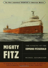 Mighty Fitz: The Sinking of the Edmund Fitzgerald - Michael Schumacher