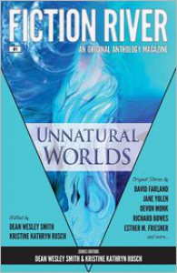 Fiction River: Unnatural Worlds - Dean Wesley Smith, Kristine Kathryn Rusch, Devon Monk, Ray Vukcevich, Esther M. Friesner, Irette Y. Patterson, Kellen Knolan, Annie Reed, Leah Cutter, Richard Bowes, Jane Yolen, David Farland