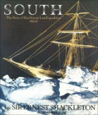 South: The Story of Shackleton's Last Expedition 1914-17 - Ernest Shackleton, Peter King