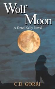 Wolf Moon: A Grazi Kelly Novel - C.D. Gorri