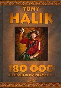 180000 kilometrów przygody - Tony Halik
