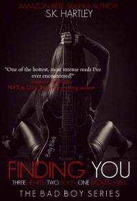 Finding You (The Bad Boy Series) - S.K. Hartley