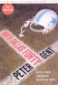 North Dallas Forty (Hall of Fame Edition) - Peter Gent