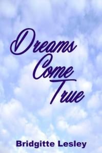 Dreams Come True - Bridgitte Lesley