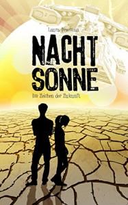 NACHTSONNE - Im Zeichen der Zukunft (Die Nachtsonne Chroniken 3) - Laura Newman