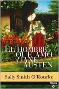 El hombre que amó a Jane Austen - Sally Smith O'Rourke