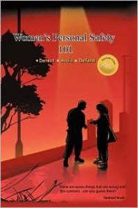 Women's Personal Safety 101 - Samuel F. Scott