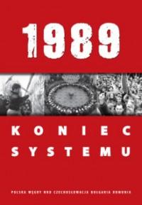 1989. Koniec systemu - praca zbiorowa
