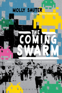 The Coming Swarm: DDOS Actions, Hacktivism, and Civil Disobedience on the Internet - Molly Sauter