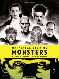 Universal Studios Monsters: A Legacy of Horror - Michael Mallory, Stephen Sommers