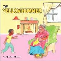 The Yellow Hummer - Ivet Graham-Morgan