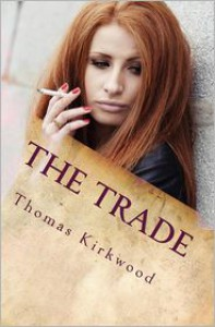 The Trade - Thomas Kirkwood