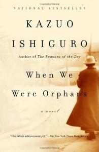 When We Were Orphans - Kazuo Ishiguro