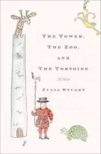 The Tower, The Zoo, and The Tortoise - Julia Stuart