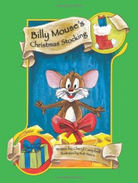 Billy Mouse's Christmas Stocking - Cheryl Campbell, Rob Peters