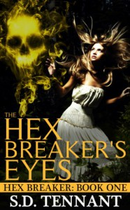 The Hex Breaker's Eyes - S.D. Tennant
