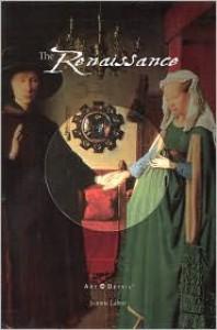 The Renaissance (Art in Detail) - Jeanie Labno