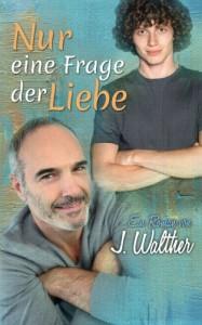 Nur eine Frage der Liebe - J. Walther