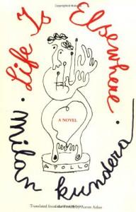 Life is Elsewhere - Milan Kundera, Aaron Asher