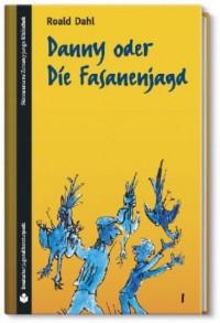 Danny Oder Die Fasanenjagd (SZ Junge Bibliothek Jugendliteraturpreis, #1) - Roald Dahl