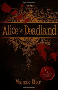 Alice in Deadland  - Mainak Dhar