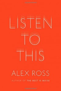 Listen to This - Alex  Ross