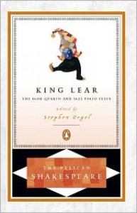 King Lear (The Pelican Shakespeare) - Stephen Orgel, William Shakespeare